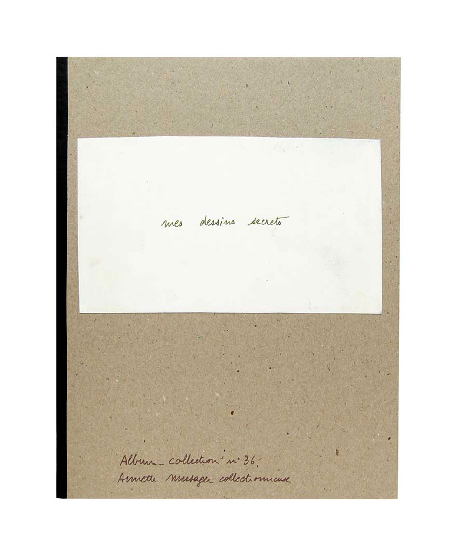 Annette Messager - Mes dessins secrets, 1972/2011