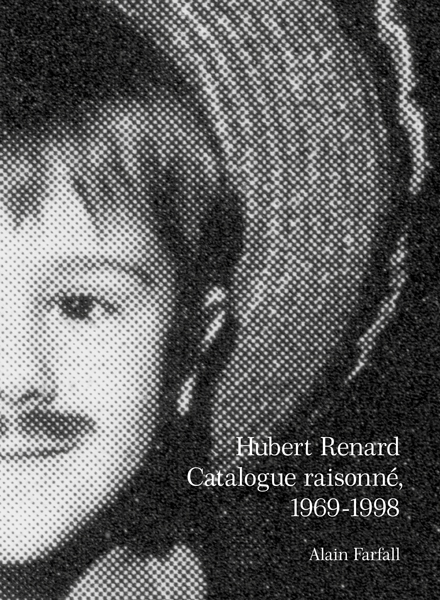 Hubert Renard - Catalogue raisonné, 1969-1998 (hardcover), 2021