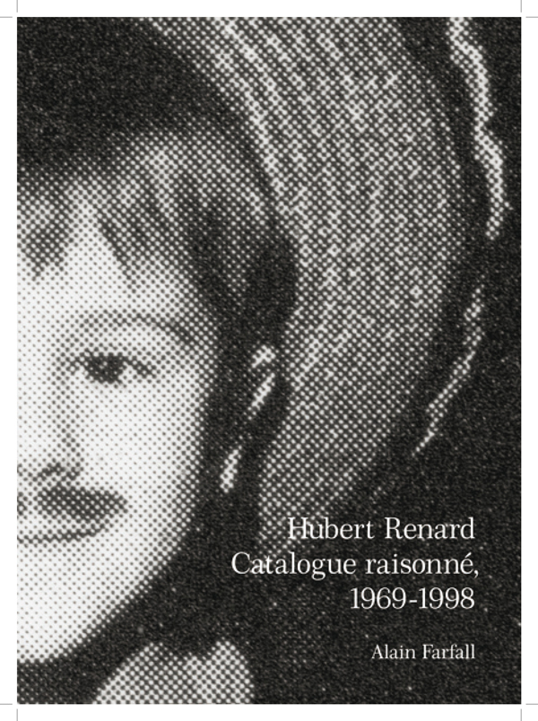 Hubert Renard - Catalogue raisonné 1968-1998